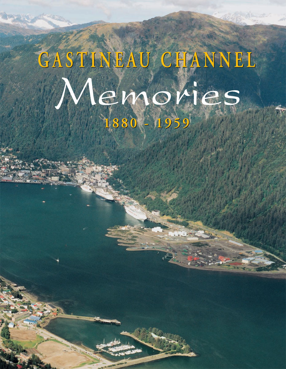 Gastineau Channel Memories volume 1 cover